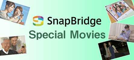 SnapBridge Special Movies